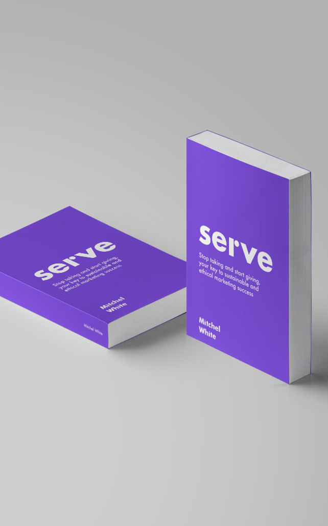 Serve Ethical Marketing Book Mitchel White